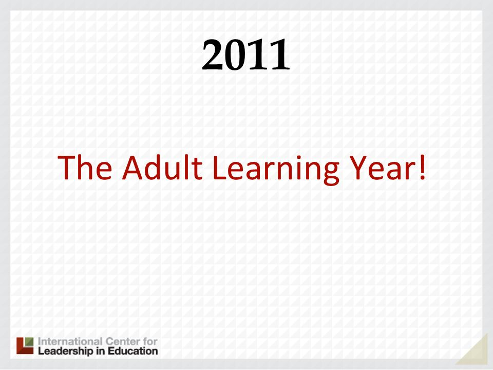 The Adult Learning Year! 2011