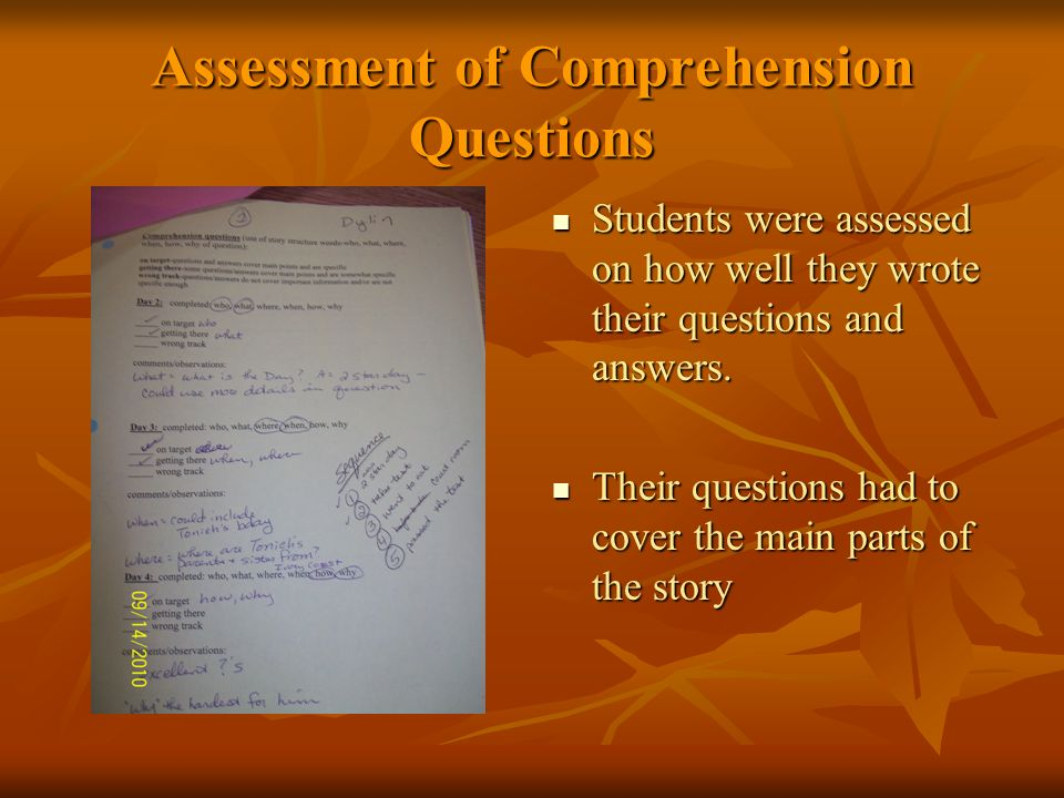 Assessment of Comprehension Questions Students were assessed on how well they wrote their questions and answers.