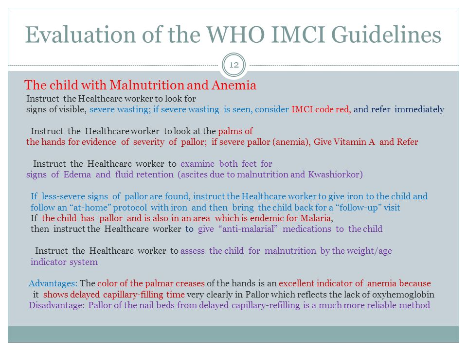 Evaluation of the WHO IMCI Guidelines The child with Malnutrition and Anemia Instruct the Healthcare worker to look for signs of visible, severe wasti