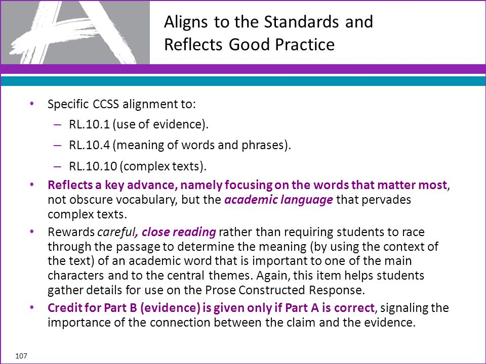 Specific CCSS alignment to: – RL.10.1 (use of evidence). – RL.10.4 (meaning of words and phrases). – RL.10.10 (complex texts). Reflects a key advance,