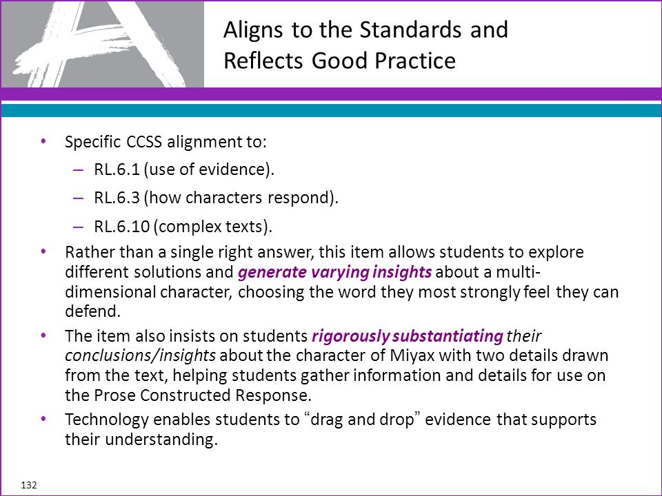 Specific CCSS alignment to: – RL.6.1 (use of evidence). – RL.6.3 (how characters respond). – RL.6.10 (complex texts). Rather than a single right answe