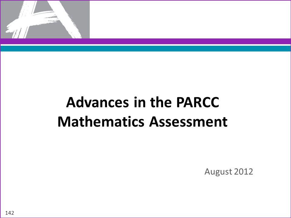 Advances in the PARCC Mathematics Assessment August 2012 142
