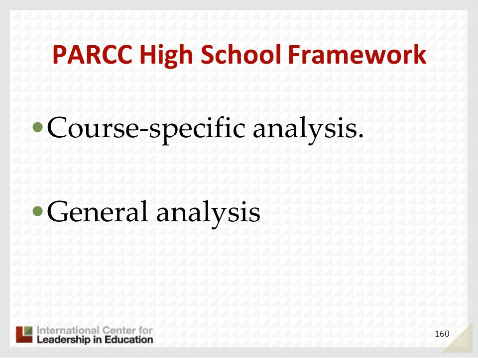 PARCC High School Framework Course-specific analysis. General analysis 160
