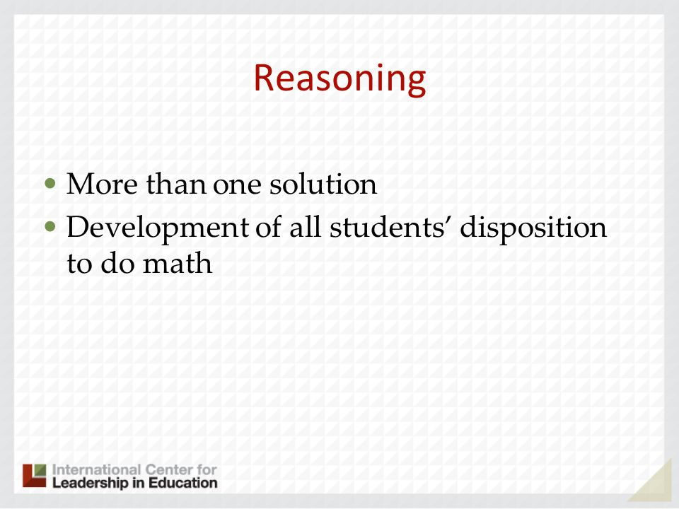 Reasoning More than one solution Development of all students disposition to do math