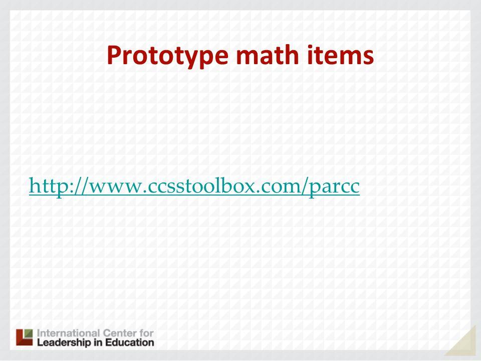 Prototype math items http://www.ccsstoolbox.com/parcc