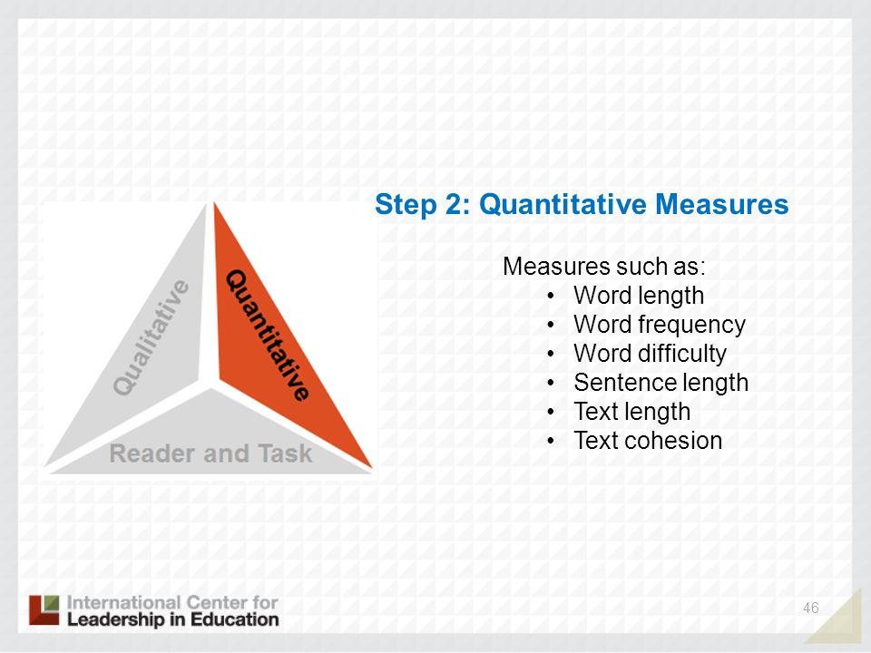 46 Measures such as: Word length Word frequency Word difficulty Sentence length Text length Text cohesion Step 2: Quantitative Measures