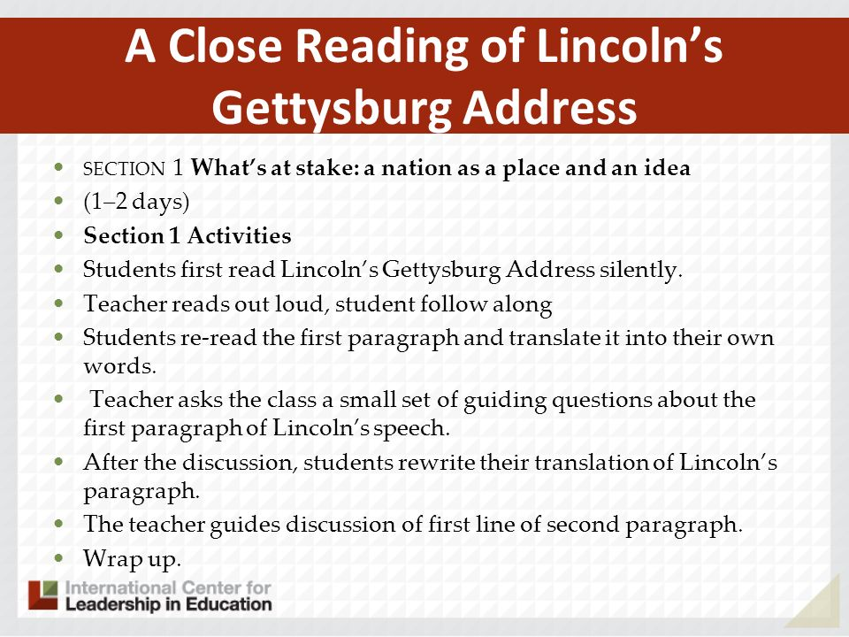 A Close Reading of Lincolns Gettysburg Address SECTION 1 Whats at stake: a nation as a place and an idea (1–2 days) Section 1 Activities Students firs