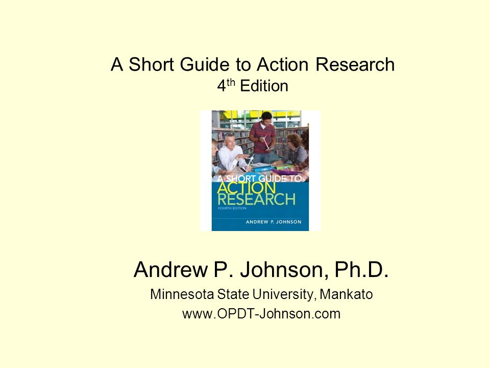A Short Guide to Action Research 4 th Edition Andrew P.