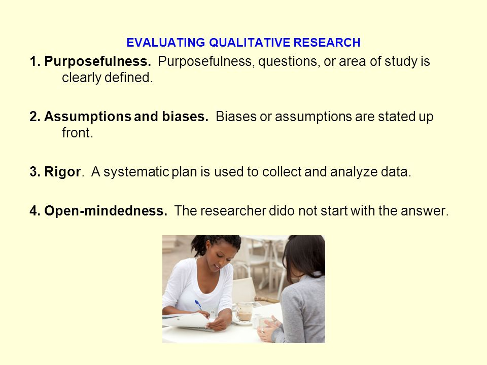 EVALUATING QUALITATIVE RESEARCH 1. Purposefulness.