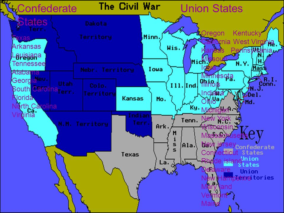 Union StatesConfederate States Oregon Kentucky California West Virginia Kansas Pennsylvania Missouri Iowa Minnesota Illinois Indiana Ohio Michigan New