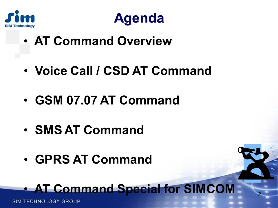 2 Agenda AT Command Overview Voice Call / CSD AT Command GSM 07.07 AT Command SMS AT Command GPRS AT Command AT Command Special for SIMCOM
