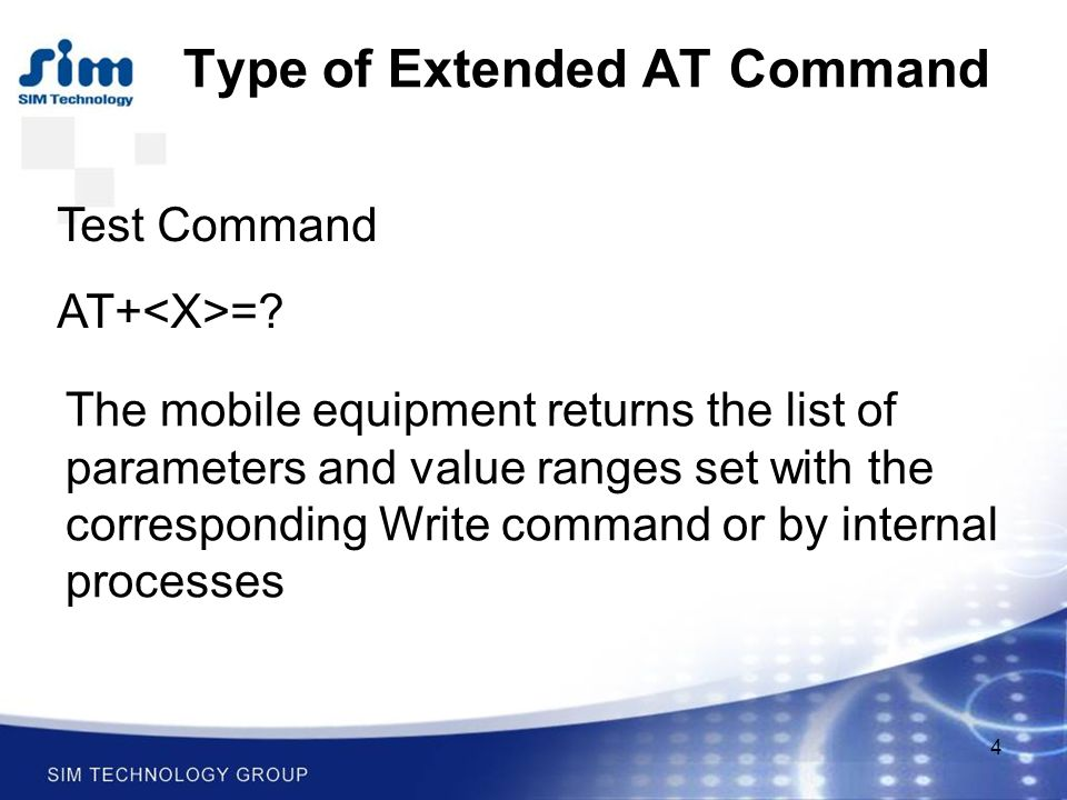 4 Type of Extended AT Command Test Command AT+ =.