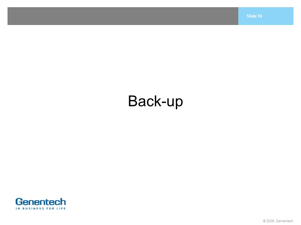 © 2005, Genentech Back-up Slide 14