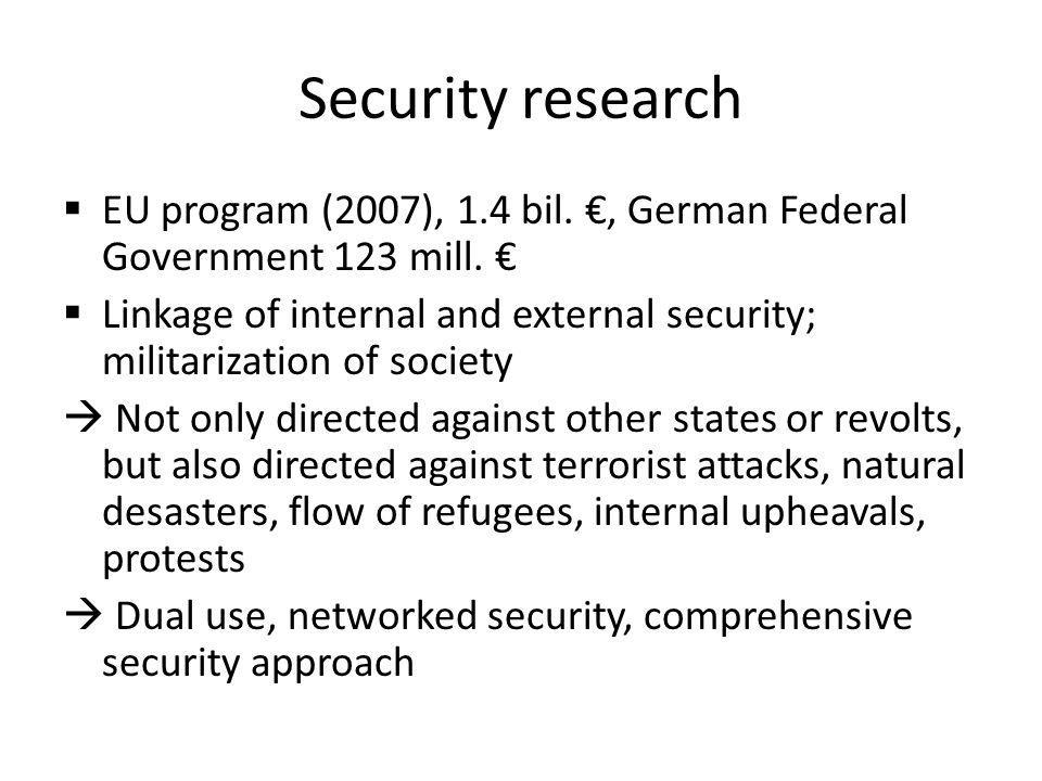 Security research EU program (2007), 1.4 bil., German Federal Government 123 mill.