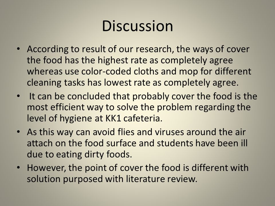 Discussion According to result of our research, the ways of cover the food has the highest rate as completely agree whereas use color-coded cloths and