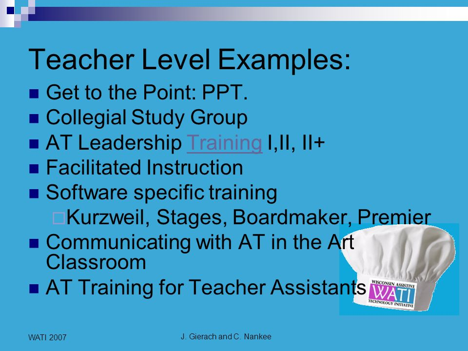 J. Gierach and C. Nankee WATI 2007 Teacher Level Examples: Get to the Point: PPT.