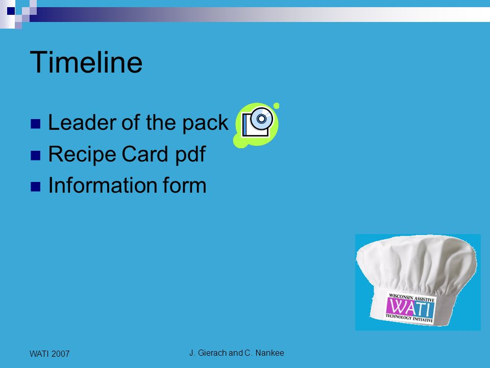 J. Gierach and C. Nankee WATI 2007 Timeline Leader of the pack Recipe Card pdf Information form