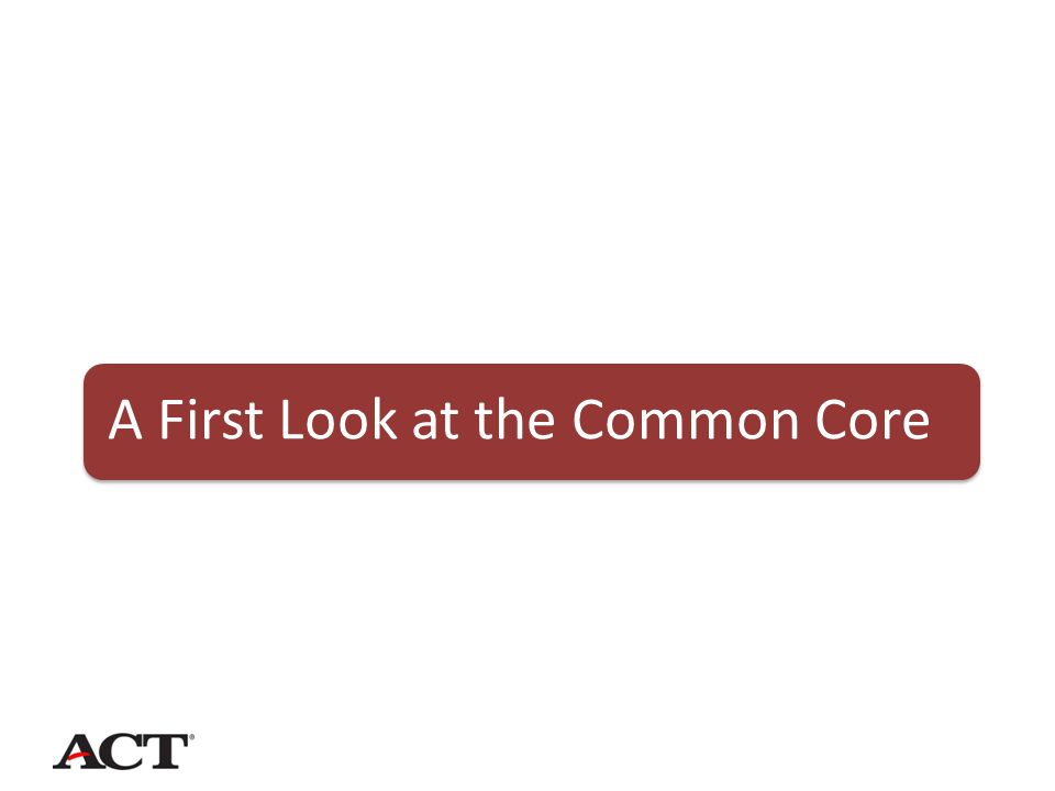 A First Look at the Common Core