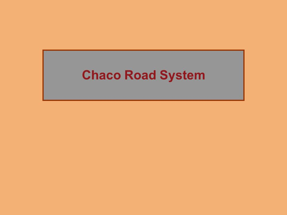 The Rise of Chaco Canyon Chaco Road System