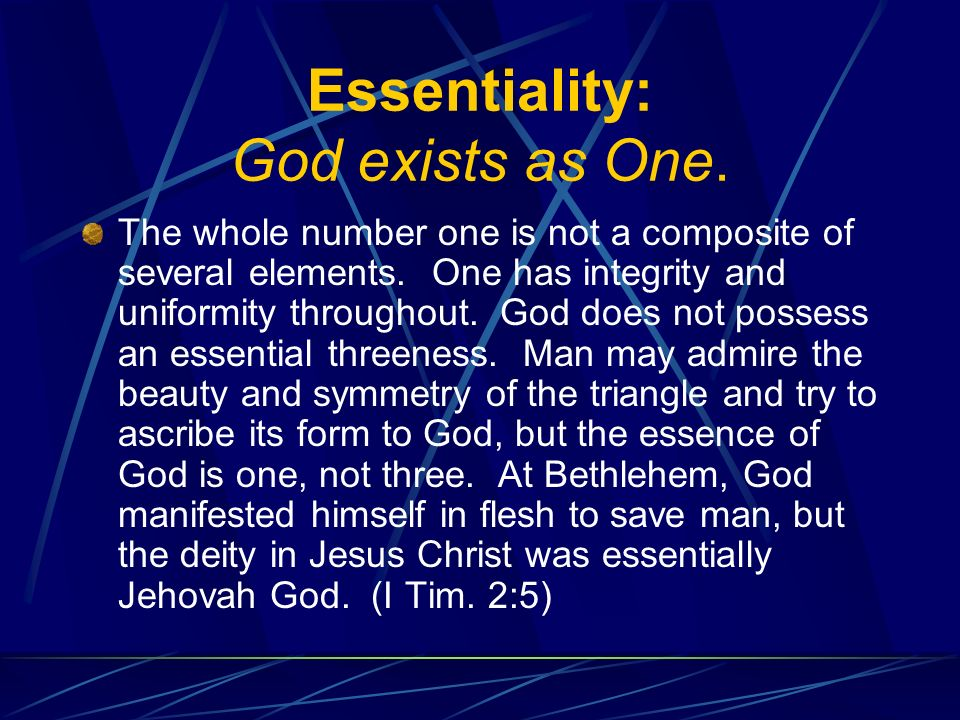 Essentiality: God exists as One. The whole number one is not a composite of several elements.