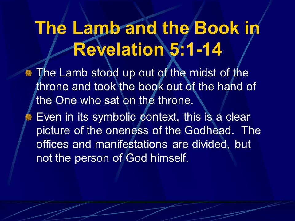The Lamb and the Book in Revelation 5:1-14 The Lamb stood up out of the midst of the throne and took the book out of the hand of the One who sat on the throne.
