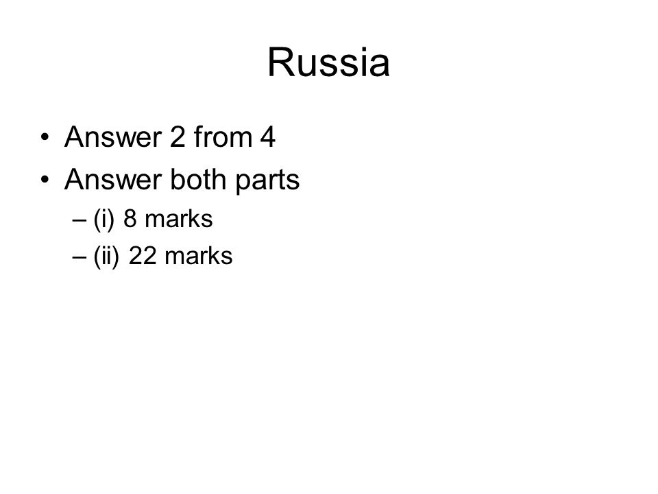 Russia Answer 2 from 4 Answer both parts –(i) 8 marks –(ii) 22 marks