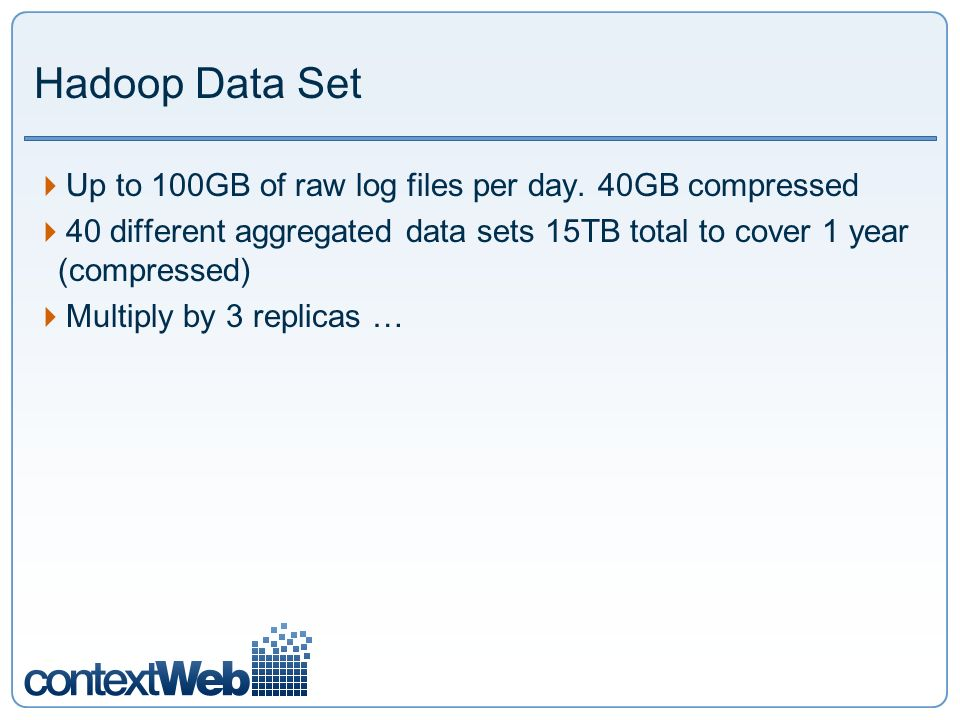 15 Getting Data in and out: WebDAV driver WebDAV server is part of Hadoop source code tree Needed some minor clean up.