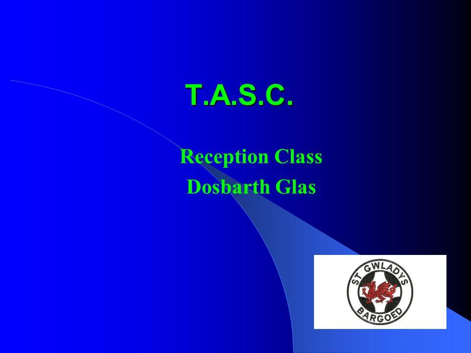 T.A.S.C. Reception Class Dosbarth Glas