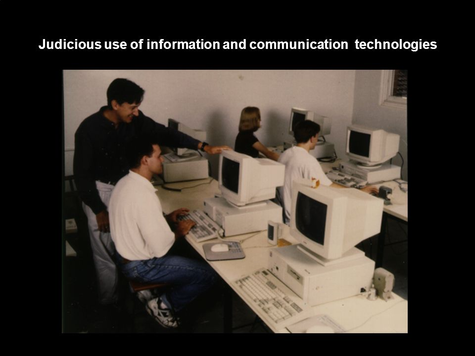Judicious use of information and communication technologies
