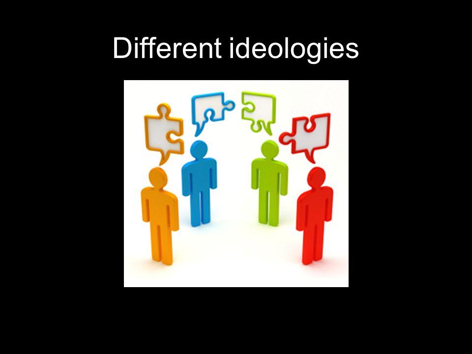 Different ideologies
