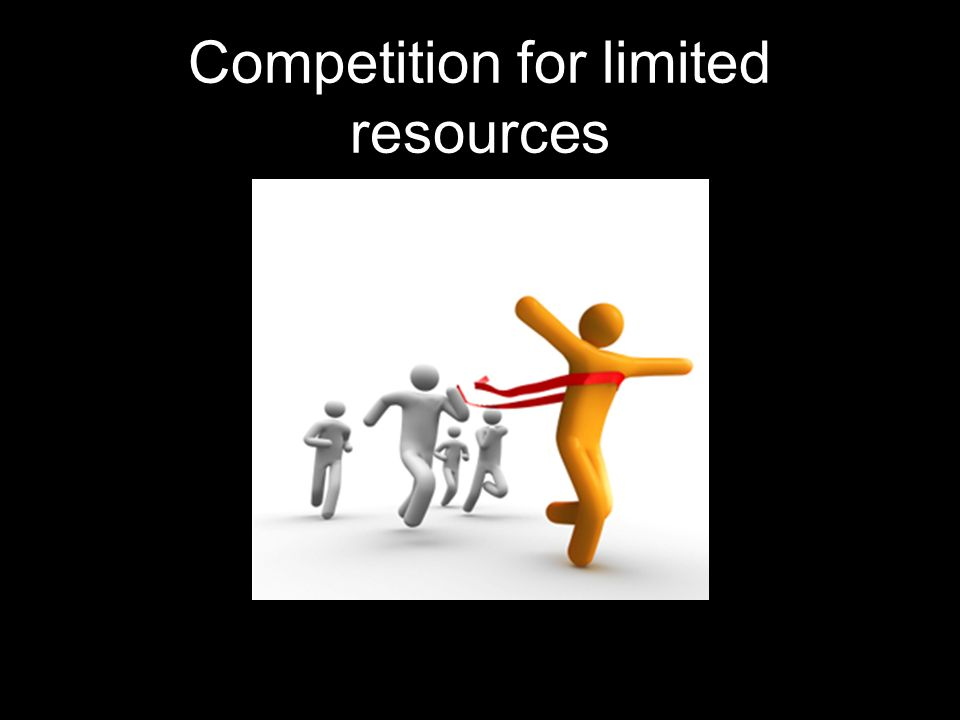 Competition for limited resources