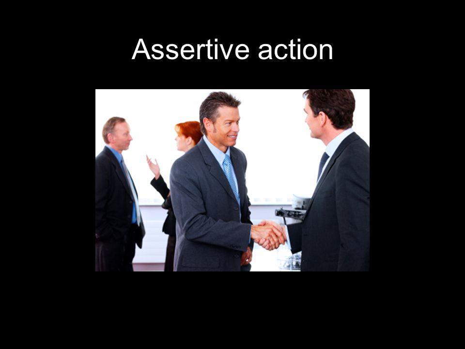 Assertive action