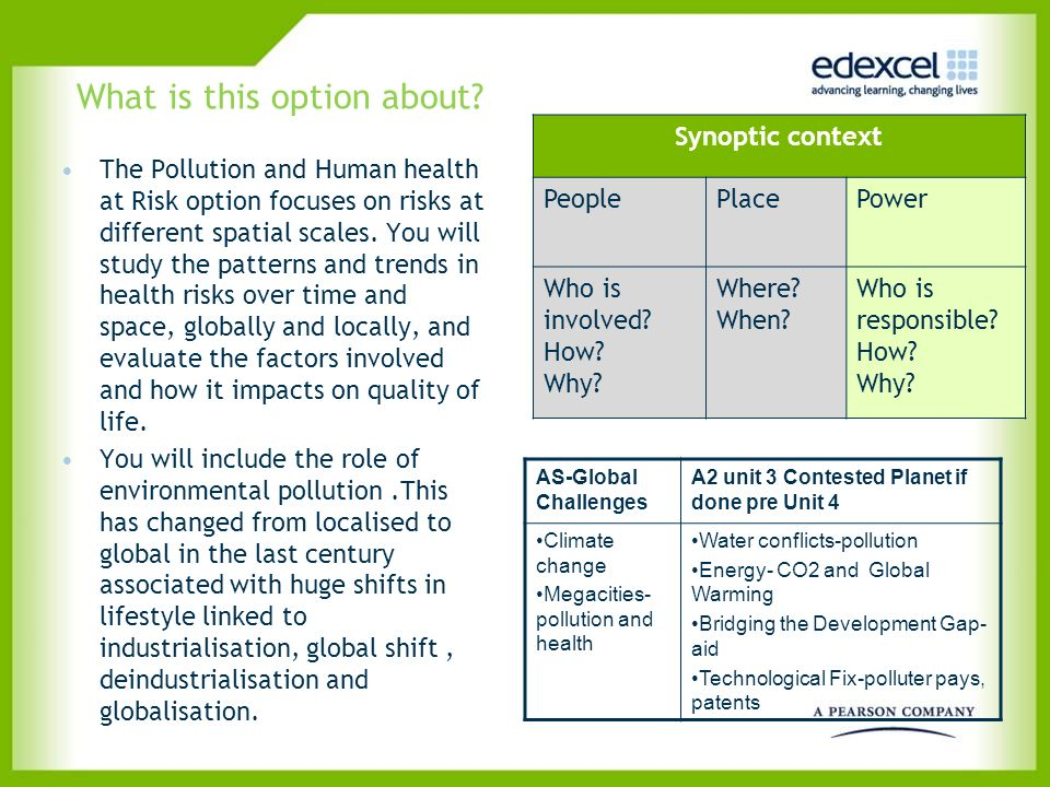 What is this option about? The Pollution and Human health at Risk option focuses on risks at different spatial scales. You will study the patterns and