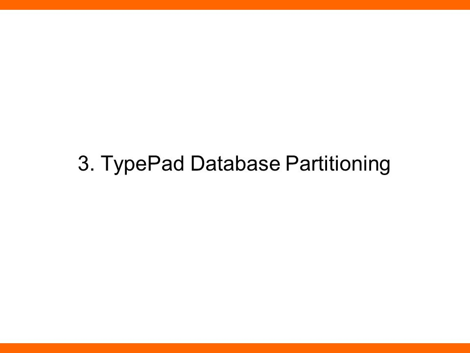 3. TypePad Database Partitioning