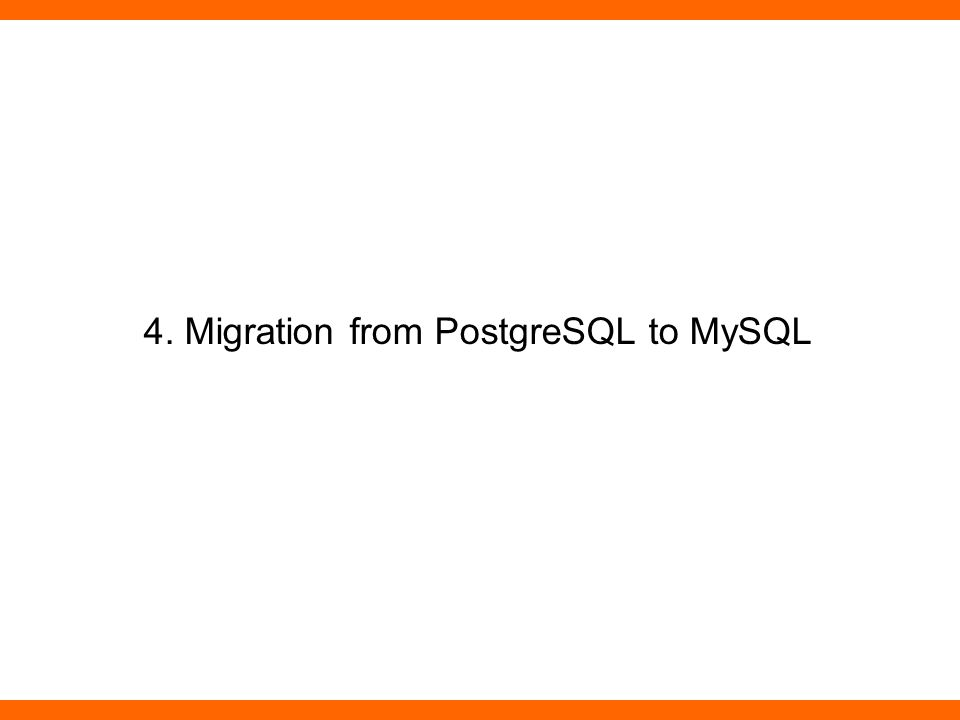 4. Migration from PostgreSQL to MySQL