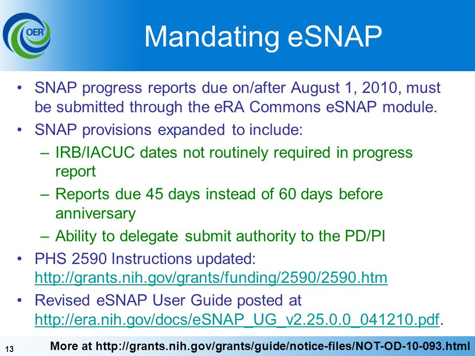 13 Mandating eSNAP SNAP progress reports due on/after August 1, 2010, must be submitted through the eRA Commons eSNAP module.