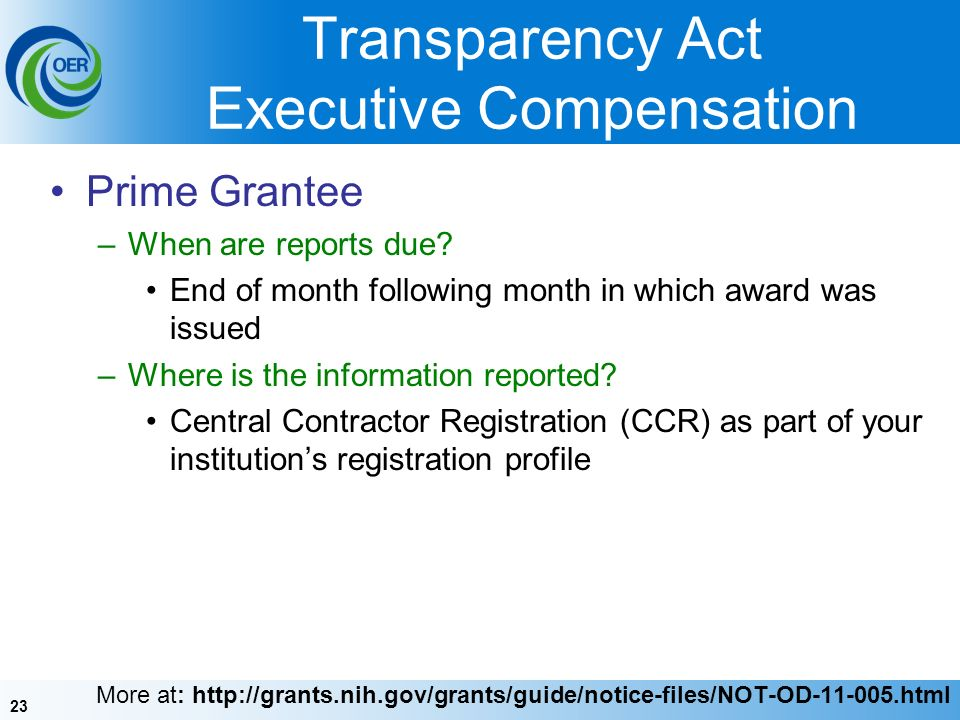 23 Transparency Act Executive Compensation Prime Grantee –When are reports due.