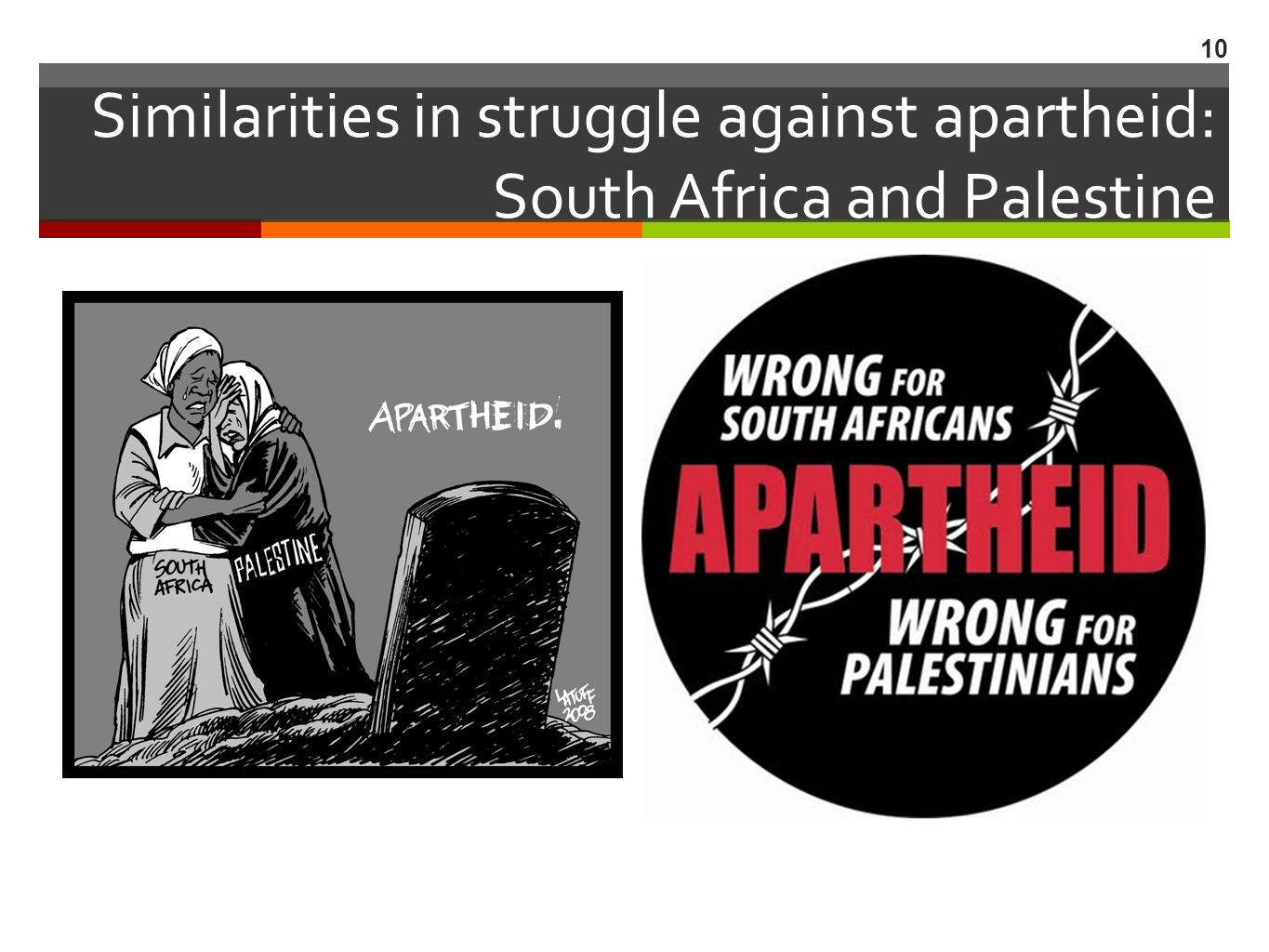 Similarities in struggle against apartheid: South Africa and Palestine 10