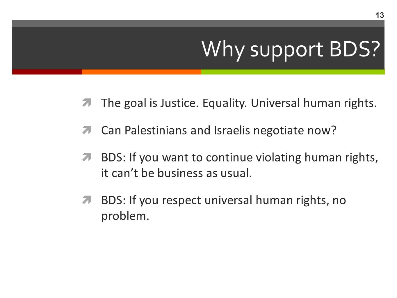Why support BDS. The goal is Justice. Equality. Universal human rights.