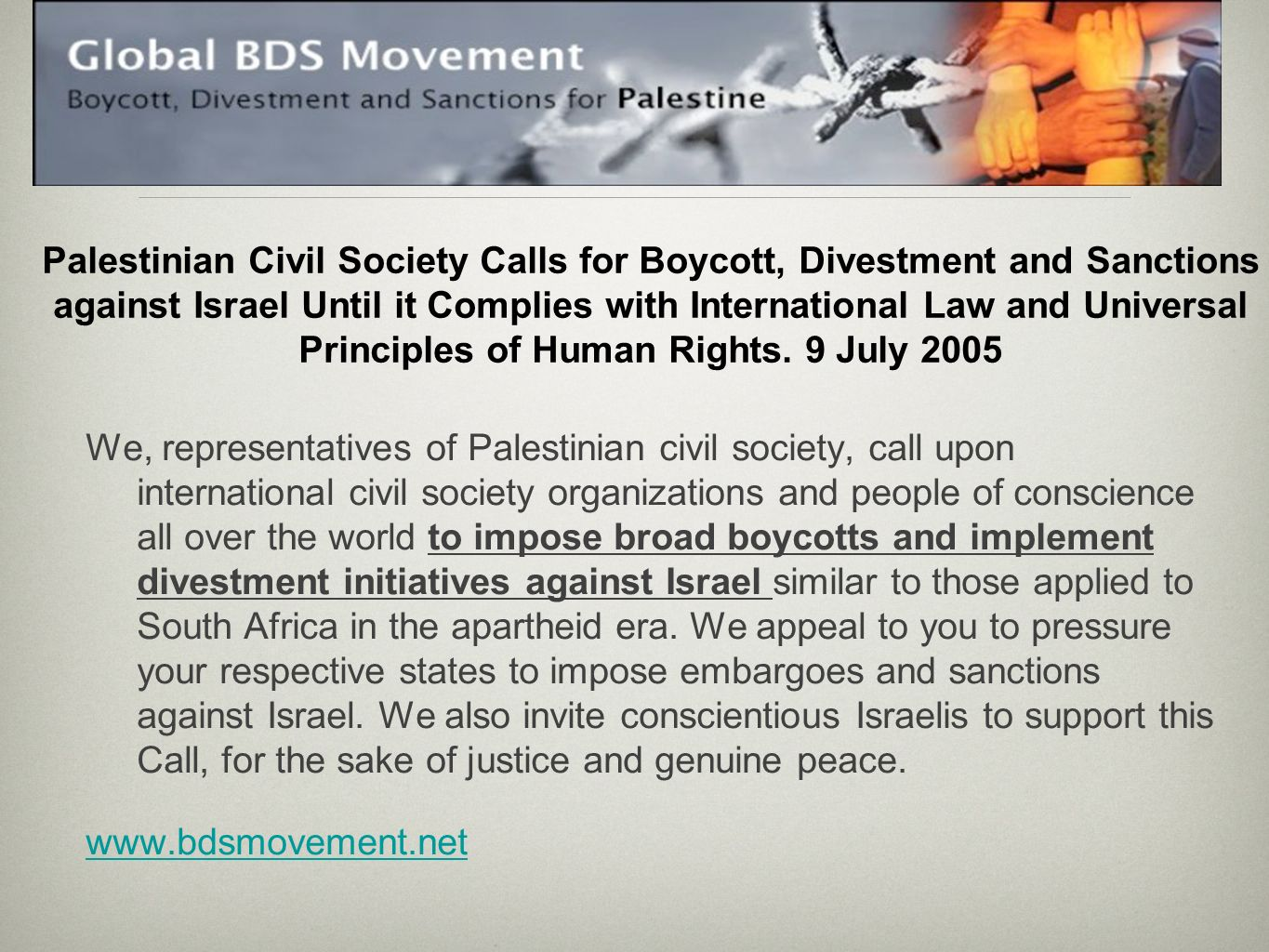Palestinian Civil Society Calls for Boycott, Divestment and Sanctions against Israel Until it Complies with International Law and Universal Principles of Human Rights.