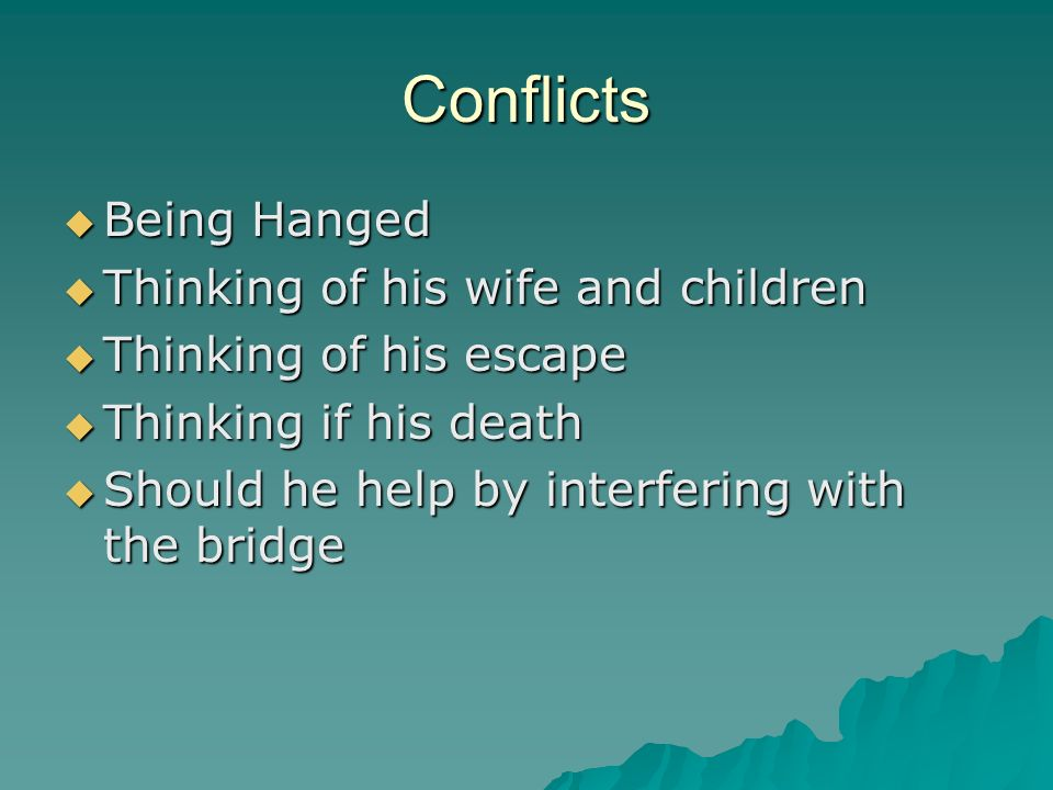 Conflicts Being Hanged Being Hanged Thinking of his wife and children Thinking of his wife and children Thinking of his escape Thinking of his escape