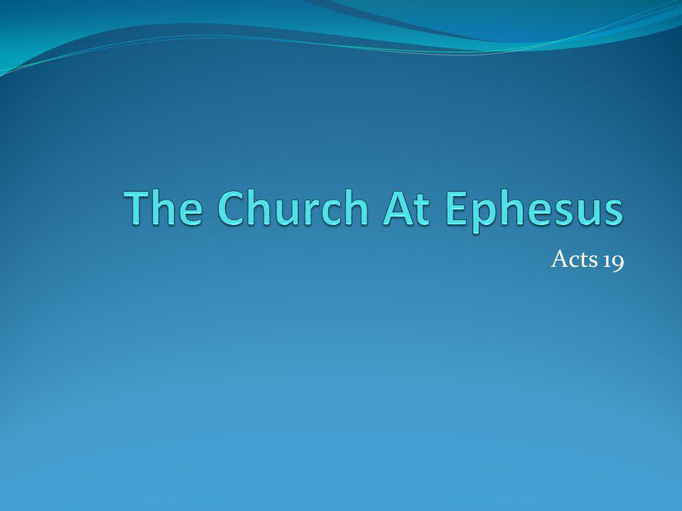 Introduction Acts 2 The coming of the Spirit Acts 19 The continuing work of the Spirit The last recorded incident of people speaking in tongues God establishes his Church in Ephesus