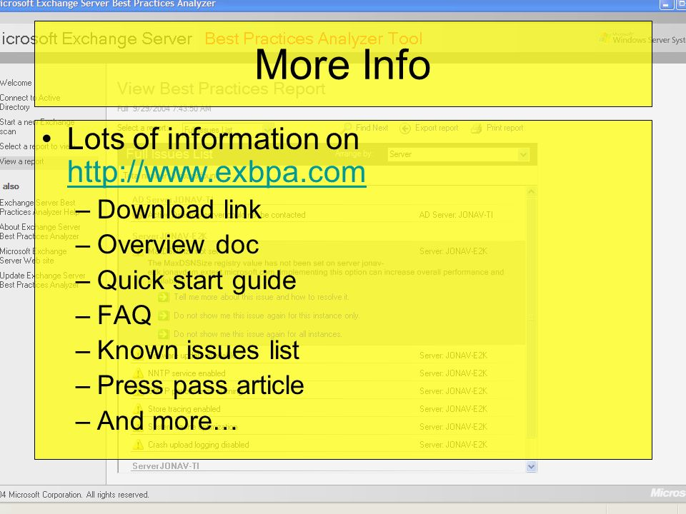 More Info Lots of information on http://www.exbpa.com http://www.exbpa.com –Download link –Overview doc –Quick start guide –FAQ –Known issues list –Press pass article –And more…