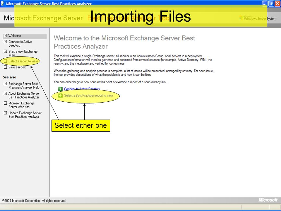 Importing Files Select either one