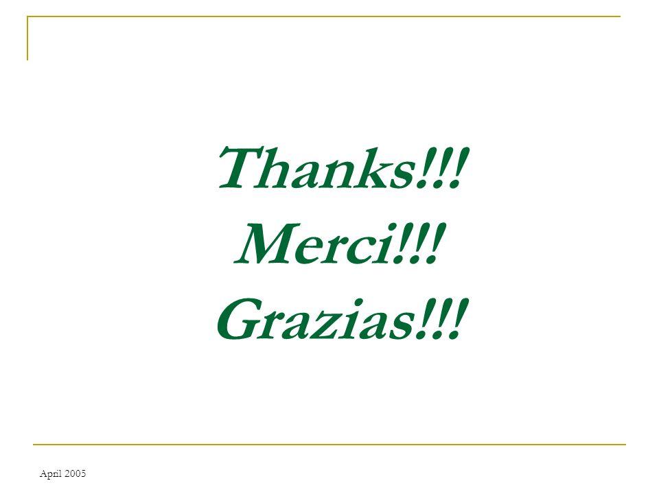 April 2005 Thanks!!! Merci!!! Grazias!!!