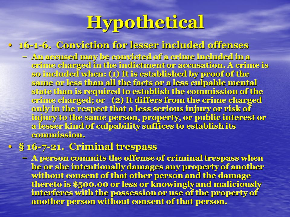 Hypothetical 16-1-6. Conviction for lesser included offenses 16-1-6.