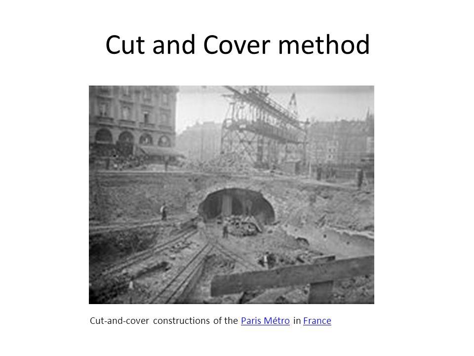 Cut and Cover method Cut-and-cover constructions of the Paris Métro in FranceParis MétroFrance