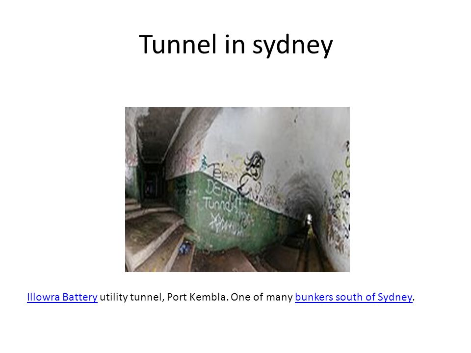 Tunnel in sydney Illowra BatteryIllowra Battery utility tunnel, Port Kembla. One of many bunkers south of Sydney.bunkers south of Sydney