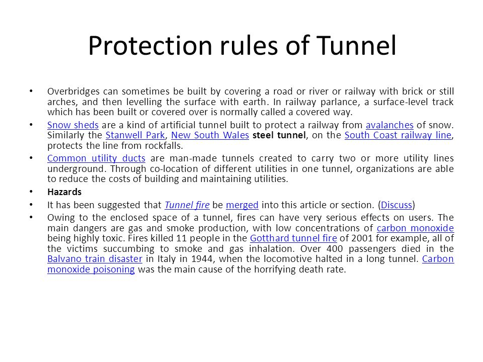 Protection rules of Tunnel Overbridges can sometimes be built by covering a road or river or railway with brick or still arches, and then levelling th