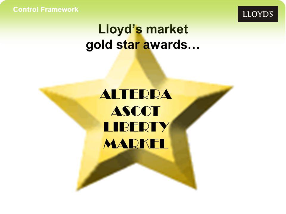 Control Framework Lloyds market gold star awards… ALTERRA MARKEL ASCOT Control Framework LIBERTY